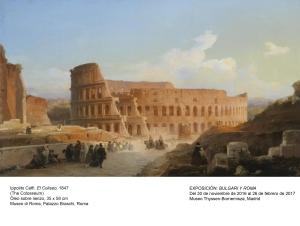 Ippolito Caffi. El Coliseo, 1847. Museo di Roma, Palazzo Braschi, Roma.